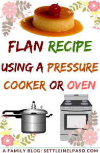 Easy flan recipe using a pressure cooker or oven. #flan #flanrecipe #recipe #mexicanflan