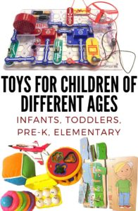 Toys for children of different ages: Infants, Toddlers, Pre-K, Elementary