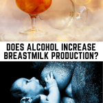 Does Alcohol Increase Breastmilk Production?