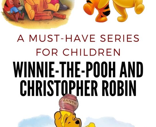 A must have series for children: Winnie-the-Pooh and Christopher Robin