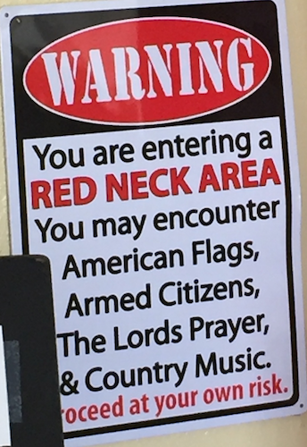 Redneck area warning.