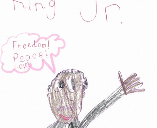 Dear Son's drawing --- Martin Luther King Jr.. Freedom, peace, and love.