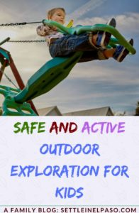 Preparation for safe and active exploration for kids
