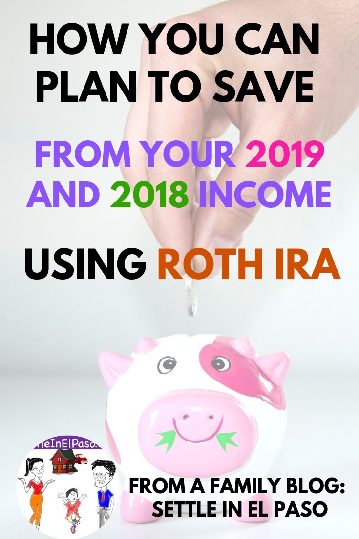How to plan for saving with Roth IRA using 2019 and 2018 icome? #saving #moneysaving #retirement #familyplanning #familysaving #roth #rothira