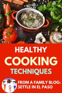 Healthy cooking techniques for my family. Cooking style is important in preparing healthy food. | Healthy cooking | homemade cooking | cooking | cooking styles | cooking style | cooking techniques | cooking technique | cooking techniques basic