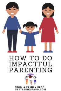 Effective and Impactful Parenting. The post provides tips on parenting strategies. #parenting #kids #impactfulparenting #parentingtips