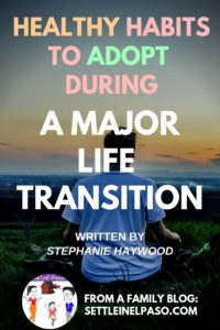 Healthy Habits to Adopt When You're Facing a Major Life Transition. It is essential to maintain healthy habits during a major life transition. We all go through major life transitions. Moving, graduation, marriage, having children, losing a loved one, retirement – all of these can cause major upheaval to your emotional well-being. And during these transitions, many people resolve to focus on one thing at a time – waiting until things change. #lifestyle #motivation