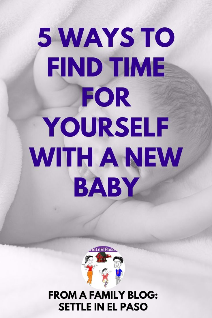 find time for yourself with a new baby. #newbaby #selfcare #mommy #mommytime #mommycare